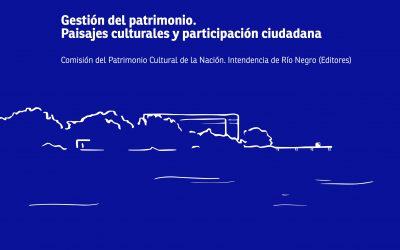 Gestión del Patrimonio Paisajes Culturales y Participación Ciudadana, novedad editorial disponible