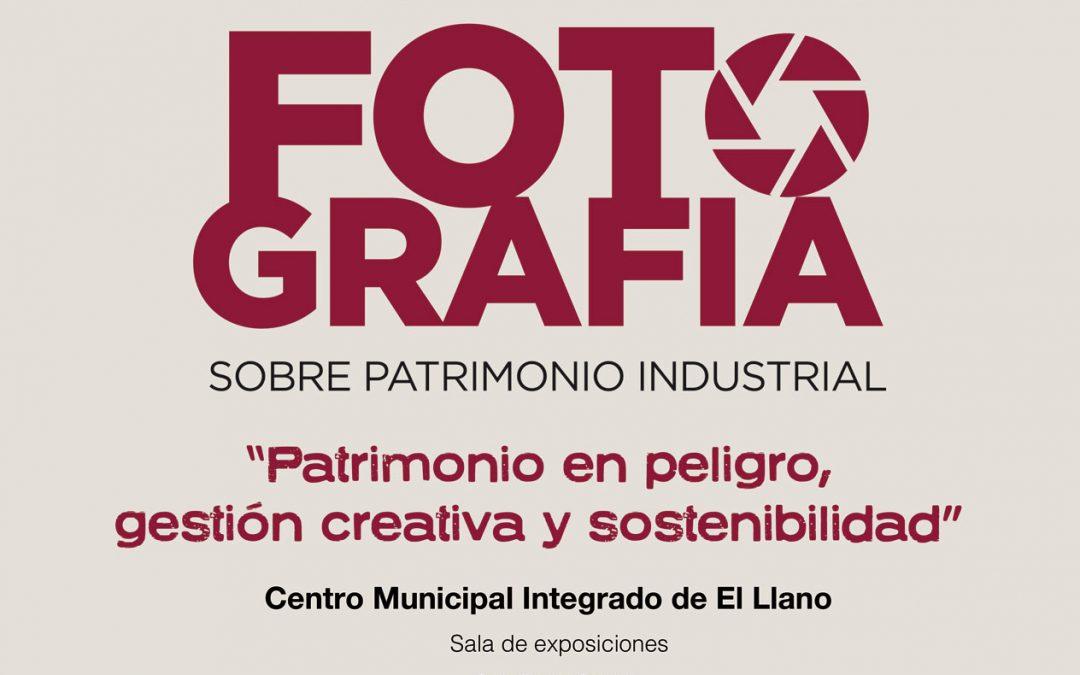 Exposición del Certamen Internacional de Fotografía sobre Patrimonio Industrial de Incuna en CMI de El Llano – Gijón del 11 al 29 de enero 2019