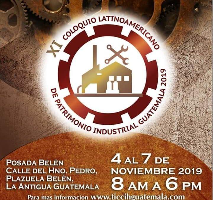 El IX Coloquio Iberoamericano de Patrimonio Industrial se celebra en noviembre 2019 en Guatemala