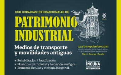 Del 23 al 26 de septiembre se celebrarán en Gijón (Asturias) las XXII Jornadas Internacionales de Patrimonio Industrial. INCUNA 2020