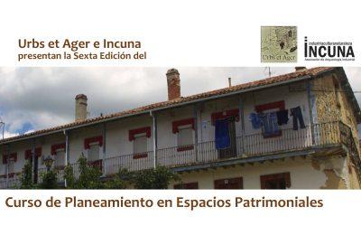 Se pone en marcha el 6º Curso sobre Planeamiento en Espacios Patrimoniales de Urbs et Ager e INCUNA