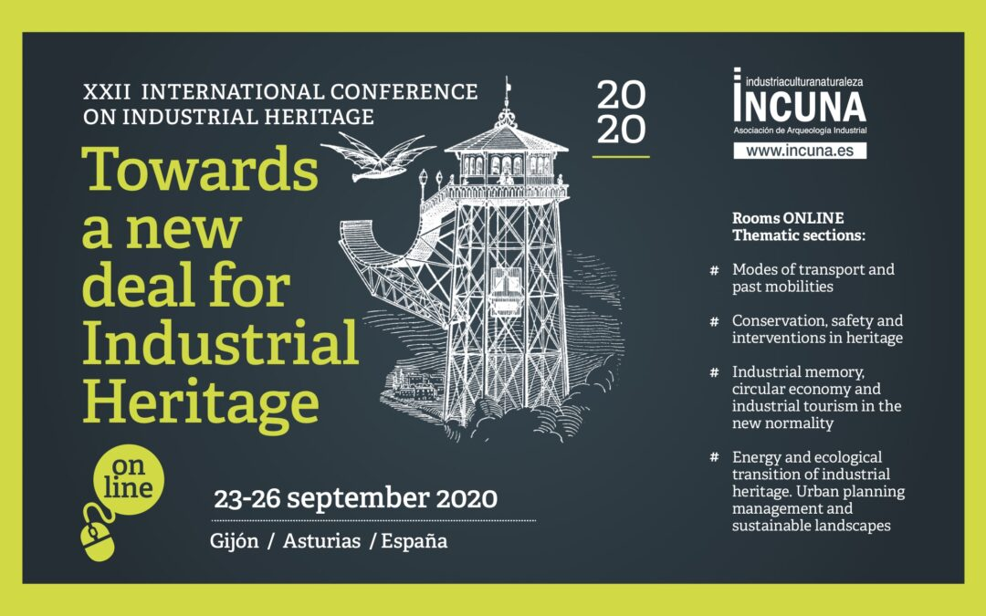 Deadline receptions extended 15 August,  XXII International Conference on Industrial Heritage Gijón (Spain) 23 -26 September 2020