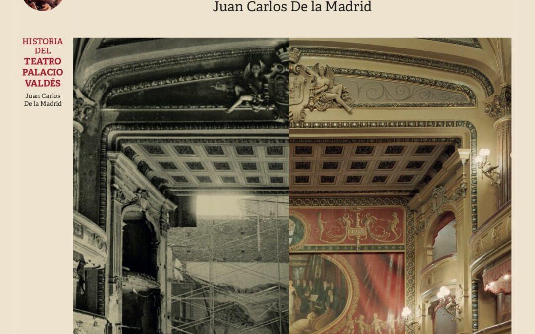 HISTORIA DEL TEATRO PALACIO VALDÉS, UN NUEVO LIBRO DE JUAN CARLOS DE LA MADRID EN LA COLECCIÓN OJOS DE LA MEMORIA DE NCUNA