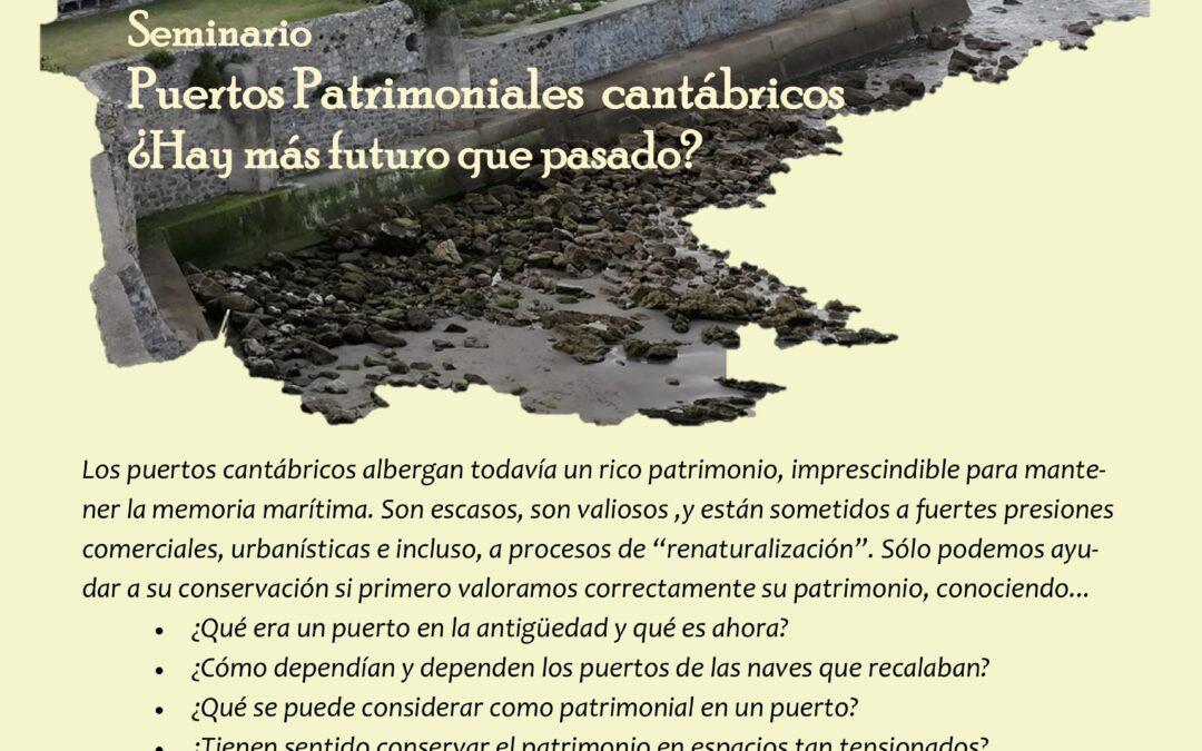 Puertos Patrimoniales Cantábricos ¿Hay más futuro que pasado?. Seminario en INCUNALab martes 25 de febrero a las 19 h.  Retransmitido por streaming