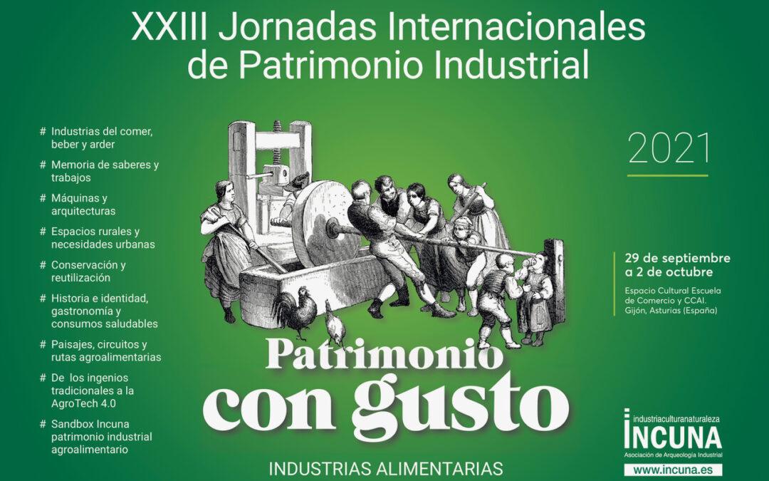 XXIII Jornadas Internacionales de Patrimonio Industrial sobre «Patrimonio con Gusto», visión polisémica en Industrias Alimentarias, Gijón 29 de septiembre a 2 octubre 2021