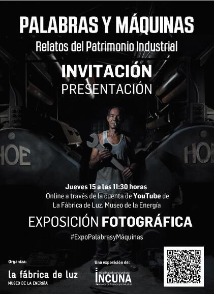 EXPOSICIÓN EN LA FÁBRICA DE LUZ, MUSEO DE LA ENERGÍA DE «PALABRAS Y MÁQUINAS. RELATOS DEL PATRIMONIO INDUSTRIAL»